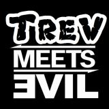 TrevMeetsEvil Trev
