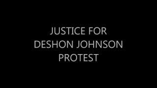 Justice for Deshon Johnson.mp4