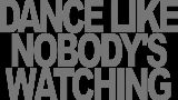 Dance Like Nobody's Watching- Mall