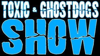 T0xic & Ghostdog's Show TGS 05.11.2015