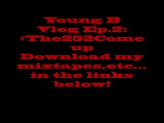 @YoungBs World Vlog Ep 2 #The252ComeUp #BME.mp4