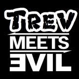TrevMeetsEvil Trev